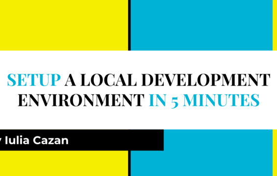 How to Setup a Local Development Environment in 5 Minutes